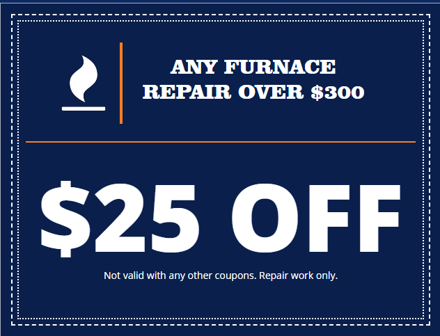 $25 off any furnace repair over $300